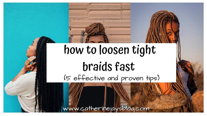 loosen tight braids